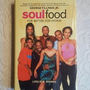 SOUL FOOD FOR BETTER, FOR WORSE LESLIE E. BANKS